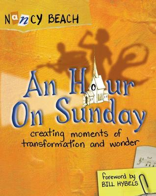 An Hour on Sunday:  Creating moments of transformation and wonder Nancy